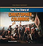 The True Story of Christopher Columbus (What Really Happened?)