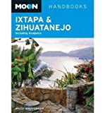 Moon Ixtapa and Zihuatanejo (Moon Ixtapa and Zihuatanejo (Including Acapulco)) (Paperback) - Common
