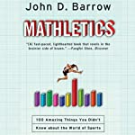 Mathletics: A Scientist Explains 100 Amazing Things About the World of Sports | John D. Barrow