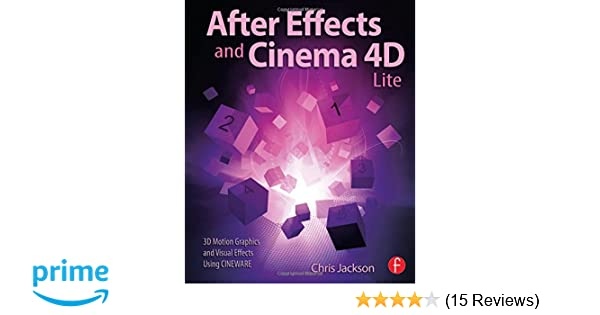 Amazon com: After Effects and Cinema 4D Lite: 3D Motion Graphics and