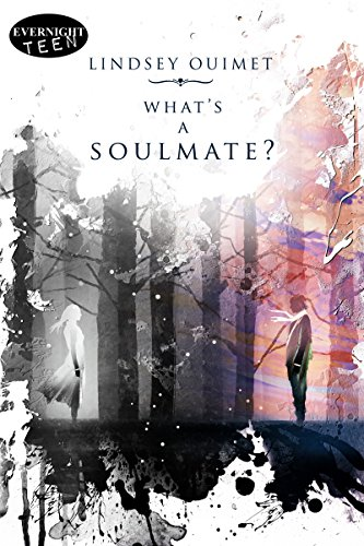 What's a Soulmate? by [Ouimet, Lindsey]