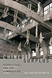 "Ari Heinrich, ""Chinese Surplus: Biopolitical Aesthetics and the Medically Commodified Body"" (Duke UP, 2018)"