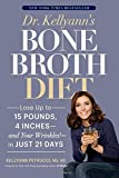 img - for Dr. Kellyann's Bone Broth Diet: Lose Up to 15 Pounds, 4 Inches--and Your Wrinkles!--in Just 21 Days book / textbook / text book