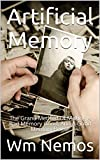 Artificial Memory: The Grand Method Of Making A Bad Memory Good, And A Good Memory Better