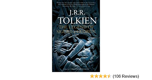 Amazon Com The Legend Of Sigurd And Gudrun Ebook J R R Tolkien