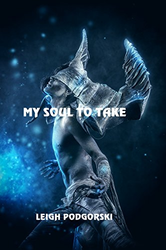 My Soul to Take by [Podgorski, Leigh]