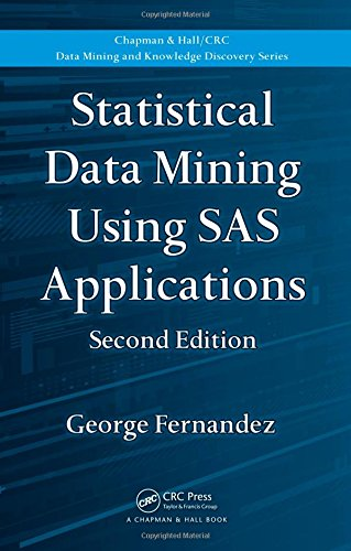 Statistical Data Mining Using SAS Applications (Chapman & Hall/CRC Data Mining and Knowledge Discovery Series)