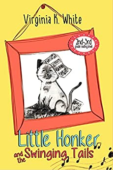 Little Honker and the Swinging Tails (The Little Honker Series Book 3) by [White, Virginia K.]