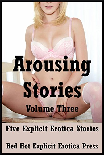 Arousing Stories Volume Three Five Explicit Erotica Stories By Sweet Karla Dupont