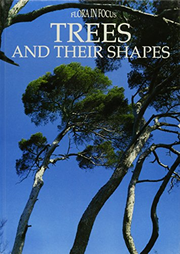 Trees and Their Shapes (Flora in Focus Series)
