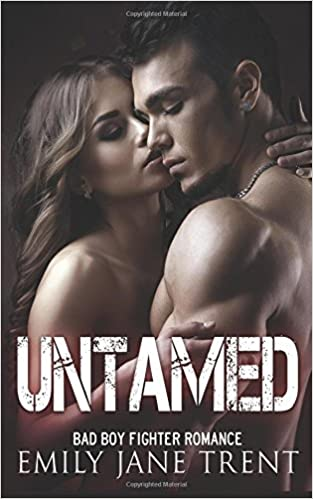 Amazon Fr Untamed Bad Boy Fighter Romance Emily Jane