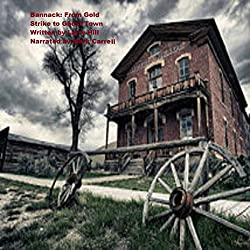 Bannack: From Gold Strike to Ghost Town