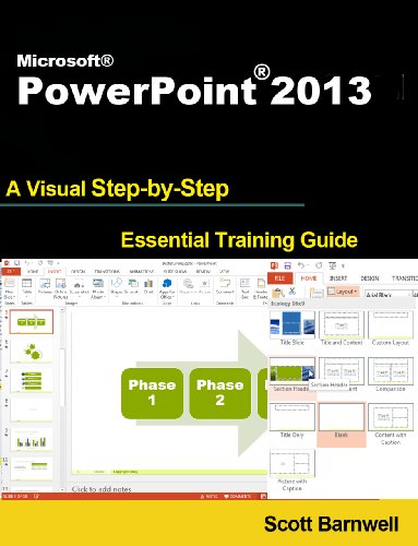Download Microsoft PowerPoint 2013 (A Visual Step by Step Essential Training Guide) Pdf