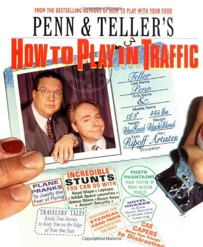Penn & Teller's How to Play in Traffic