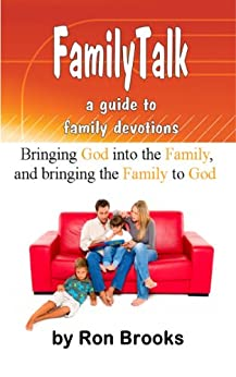 FamilyTalk: a guide to family devotions by [Brooks, Ron]