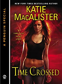 Time Crossed: A Time Thief Novella (A Penguin Special from Signet) by [Macalister, Katie]