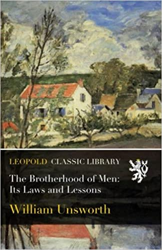 The Brotherhood of Men: Its Laws and Lessons