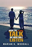 How to Talk So Men Will Listen, Marian Woodall, 0595175252