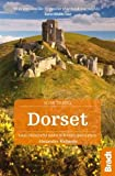 Dorset: Local, characterful guides to Britain's special places (Bradt Travel Guides (Slow Travel))