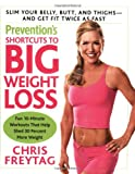 Prevention's Shortcuts to Big Weight Loss, Chris Freytag, 159486540X