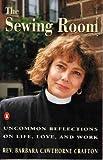 The Sewing Room, Barbara C. Crafton, 0140158308