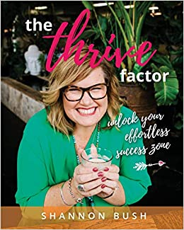 The Thrive Factor: Unlock Your Effortless Success Zone