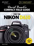 David Busch's Compact Field Guide for the Nikon D610