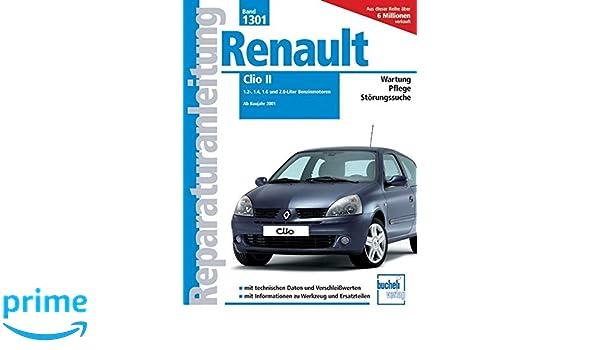 Renault Clio II: 1.2-, 1.4-, 1.6- und 2.0-Liter Benzinmotoren. Ab 2001: Amazon.es: Peter Russek: Libros en idiomas extranjeros