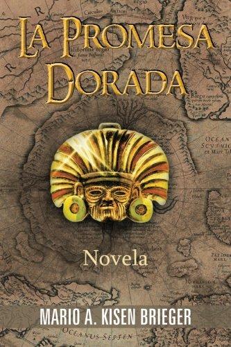 Read Online La Promesa Dorada: Novela (Spanish Edition) PDF
