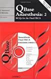 img - for QBase Anaesthesia: Volume 2, MCQs for the Final FRCA (v. 2) book / textbook / text book