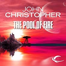The Pool of Fire: Tripods Series, Book 3 Audiobook by John Christopher Narrated by William Gaminara