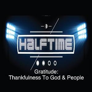 Gratitude: Thankfulnes to God and People Speech