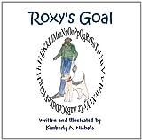 Roxy's Goal, Kimberly A. Nichols, 1456019597