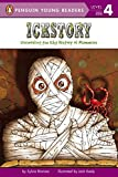 img - for Ickstory: Unraveling the Icky History of Mummies (Penguin Young Readers, Level 4) book / textbook / text book