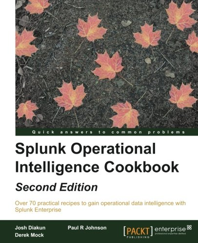 Splunk Operational Intelligence Cookbook   Second Edition