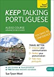 Keep Talking Portuguese Audio Course - Ten Days to Confidence: Advanced beginner s guide to speaking and understanding with confidence (Teach Yourself: Keep Talking)