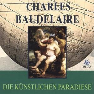 Die künstlichen Paradiese Hörbuch