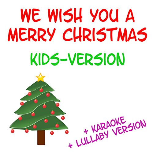 We Wish You a Merry Christmas (Kids Version) Karaoke Version by Jimmy Elf and the Blue Flakes ...