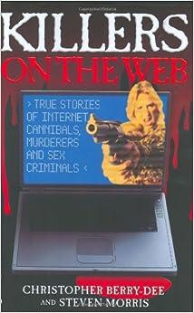 Cannibal criminal internet killer murderer sex story true web