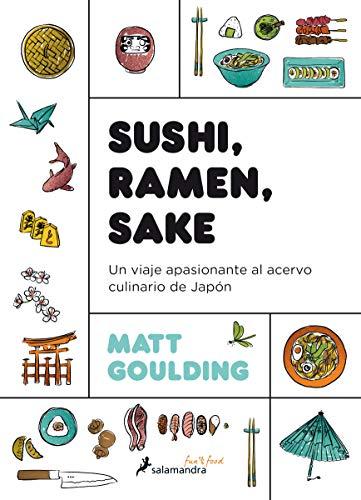 Sushi, Ramen, Sake / Rice, Noodle, Fish (Spanish Edition) by Matt Goulding