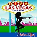 Diva Las Vegas: Raven McShane, Volume 1 Audiobook by Stephanie Caffrey Narrated by Erin deWard