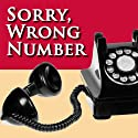 Sorry, Wrong Number: A Fully Performed Production (Dramatized) Radio/TV Program by Lucille Fletcher