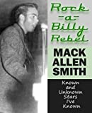 Rock-A-Billy Rebel, Mack Allen Smith, 1620061554