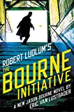 Robert Ludlum's (TM) The Bourne Initiative (Jason Bourne series)