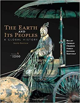 Book The Earth and Its Peoples: A Global History, Volume A: To 1200 by Richard Bulliet (2014-01-01)