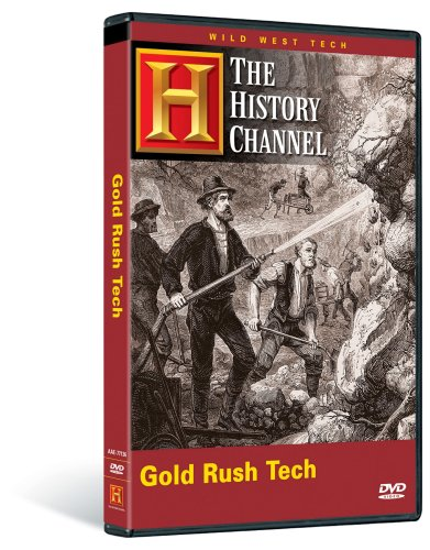 wild-west-tech-gold-rush-tech-history-channel