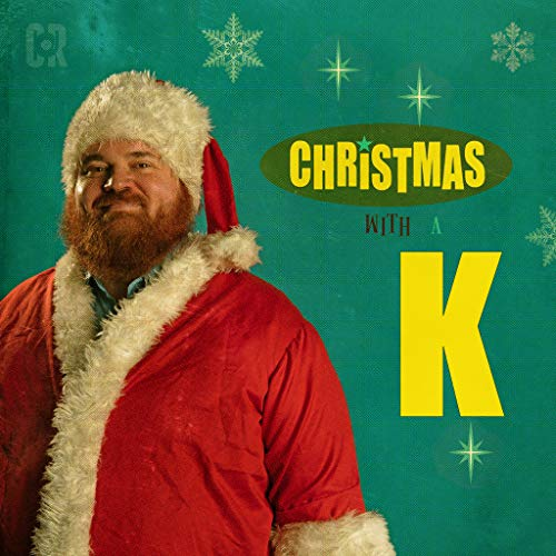 Christmas With a K [Explicit]