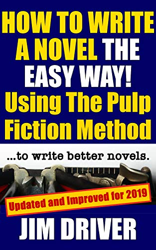How To Write A Novel The Easy Way Using The Pulp Fiction Method To Write Better Novels: Writing Skills (Best Way To Outline A Novel)