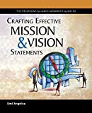 The Fieldstone Alliance Guide to Crafting Effective Mission and Vision Statements