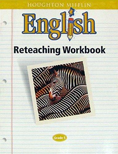 Houghton Mifflin English: Reteaching Workbook, Grade 5